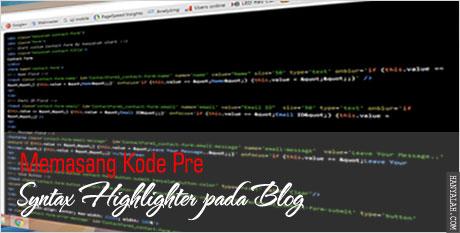 Cara membuat dan Memasang Kode Pre (syntax highlighter) pada Blog