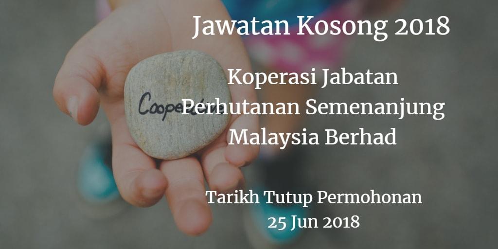 Jawatan Kosong Koperasi Jabatan Perhutanan Semenanjung Malaysia Berhad 25 Jun 2018