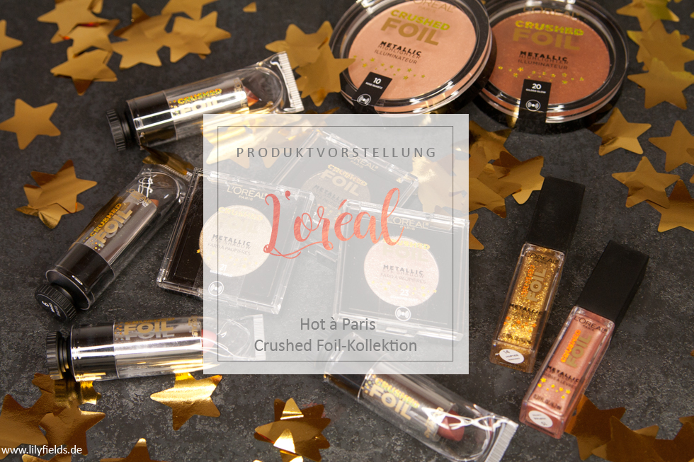 L'Oréal - Hot a Paris - Crushed Foil Limited Edition - Swatches