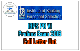 IBPS PO VI Preliminary Exam 2016 Call Letter Out - Download Here