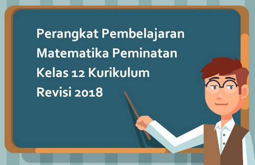 Perangkat Pembelajaran Matematika Peminatan Kelas 12 Kurikulum Revisi 2018