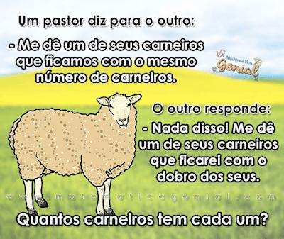 Desafio - um pastor diz para o outro: me dê um de seus carneiros...