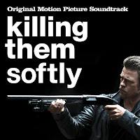 Killing Them Softly Sång - Killing Them Softly Musik - Killing Them Softly Soundtrack - Killing Them Softly Score