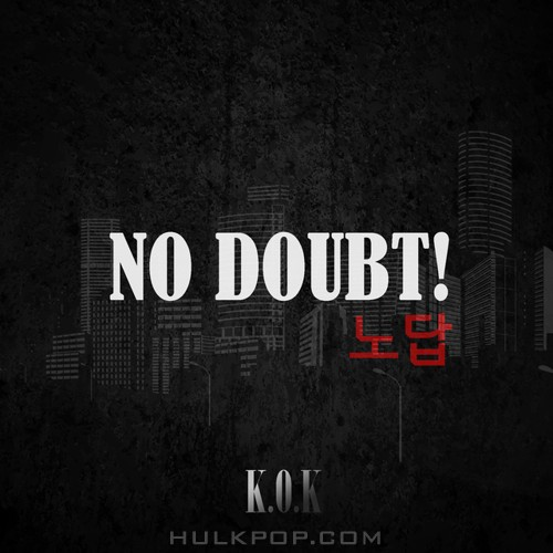 K.O.K – No Doubt – Single