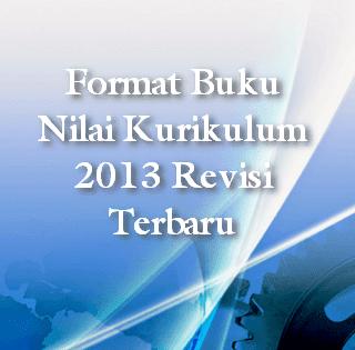 Format Buku Nilai Kurikulum 2013 Revisi Terbaru