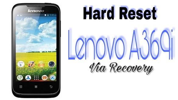 Cara Hard Reset Lenovo A369i Via Recovery