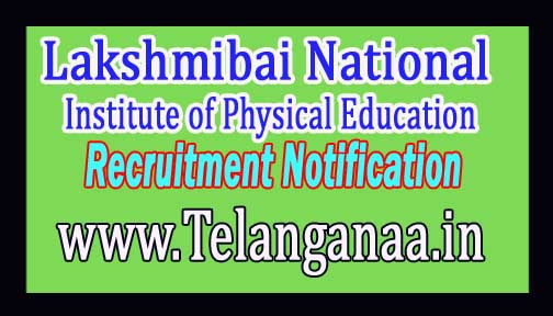 Lakshmibai National Institute of Physical Education LNIPE Recruitment Notification 2017