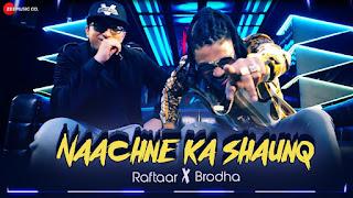 Naachne Ka Shaunq Lyrics | Official Music Video | Raftaar | Brodha V