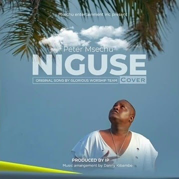 AUDIO : Peter Msechu - NIGUSE ( GWT Cover ) | New DOWNLOAD 1