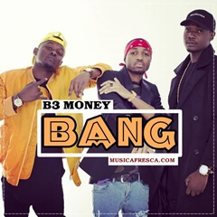 B3 Money - Bang