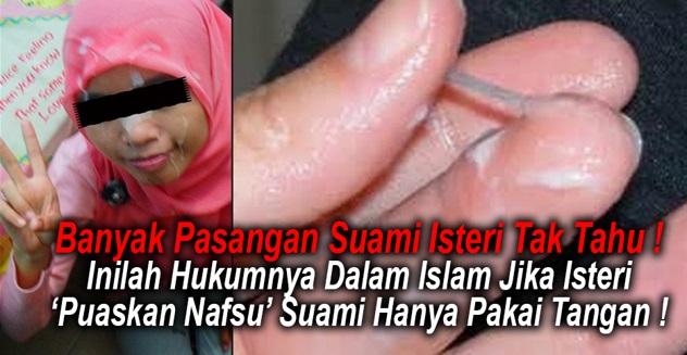 Inilah Hukumnya Dalam Islam Jika Isteri 'PUASKAN NAFSU' Suami Hanya Pakai Tangan !
