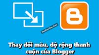 Thay đổi màu, độ rộng thanh cuộn của Blogger