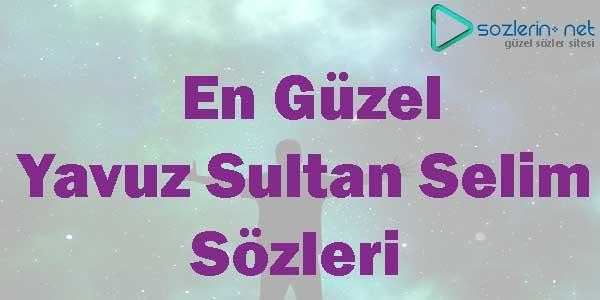 padişah yavuz sultan selim sözleri