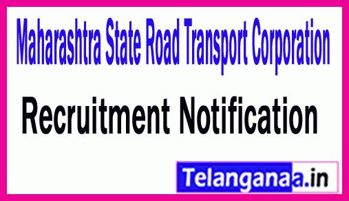 Maharashtra State Road Transport Corporation MSRTC Recruitment Notification