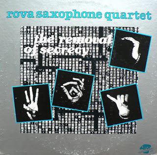 Rova Saxophone Quartet, The Removal of Secrecy