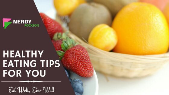 Healthy Eating Tips For You