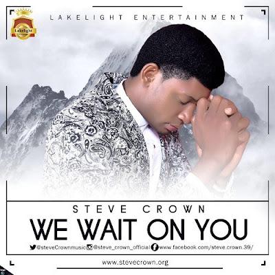 Music: We Wait On You – Steve Crown
