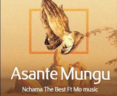 AUDIO | Nchama The Best Ft Mo Music - Asante Mp3 | Download