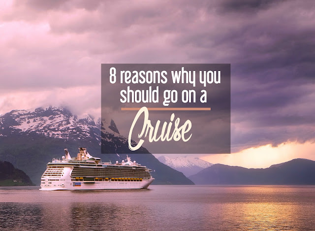 8 Reasons Why You Should Go on a Cruise Now | CosmosMariners.com