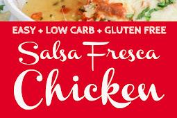 Easy Delicious Tex-Mex Salsa Fresca Chicken