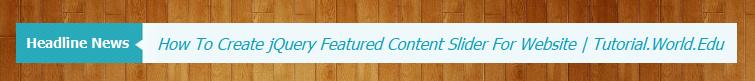 How To Create A Headline News Slideshow For Website Using jQuery & HTML