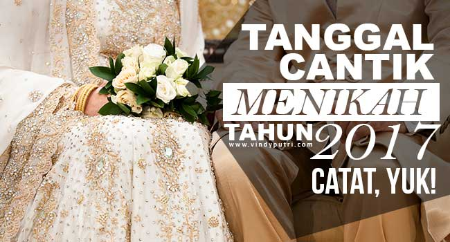 Tanggal Cantik Menikah Tahun 2017, Catat Yuk!