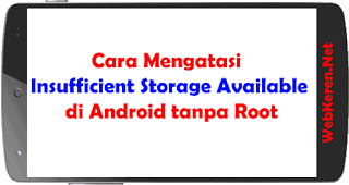 Cara Mengatasi Insufficient Storage Available di Android tanpa Root