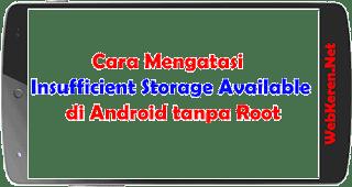 Cara Mengatasi Insufficient Storage Available di Android tanpa Root