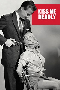 Watch Kiss Me Deadly Online Free in HD