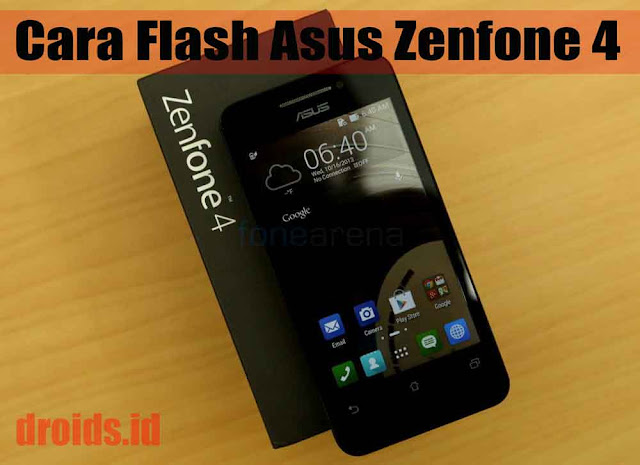 Cara Flash Asus Zenfone 4 T001