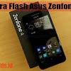 Cara Flash Asus Zenfone 4 T001 dengan Mudah Tanpa PC