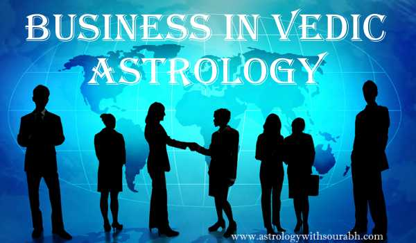 Vedic Astrology Research Portal: Business In Vedic Astrology By