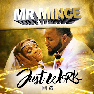 New Video: Mr.Mince – Just Work Featuring Young Cash