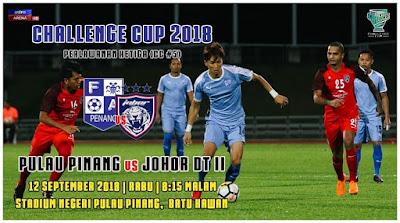 Live Streaming Pulau Pinang vs JDT II Challenge Cup 12.9.2018