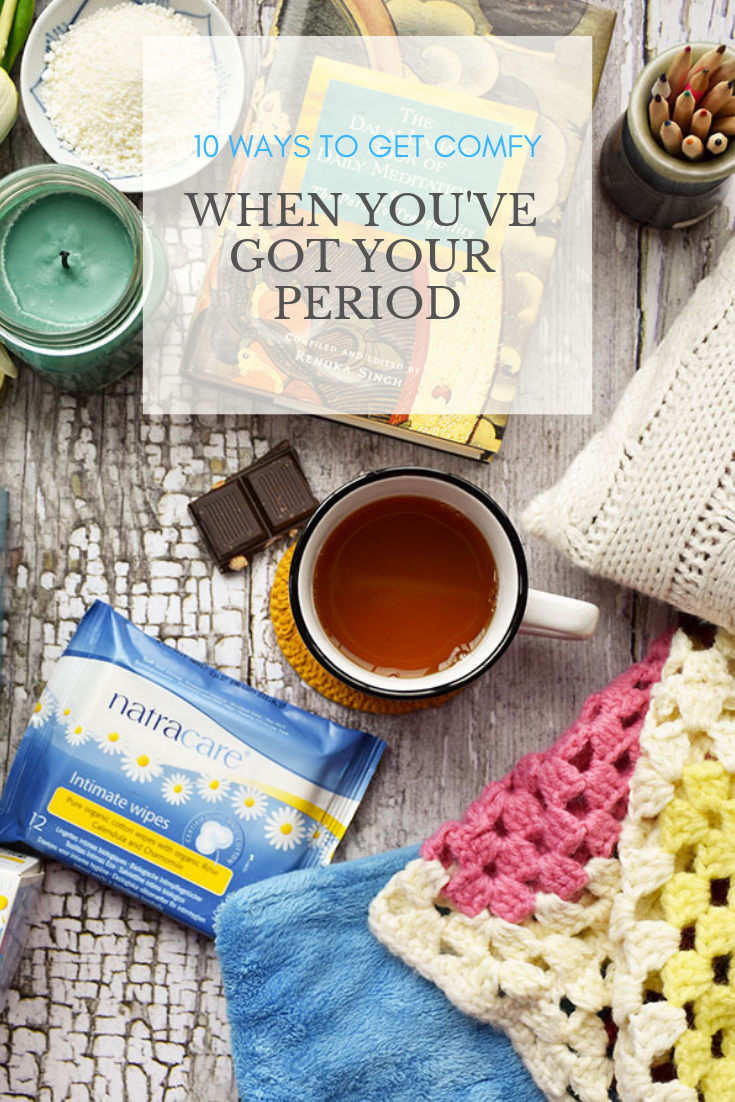 10 Ways To Get Comfy When You've Got Your Period