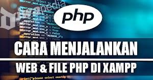 Tutorial Cara Menjalankan Website & File PHP dengan XAMPP