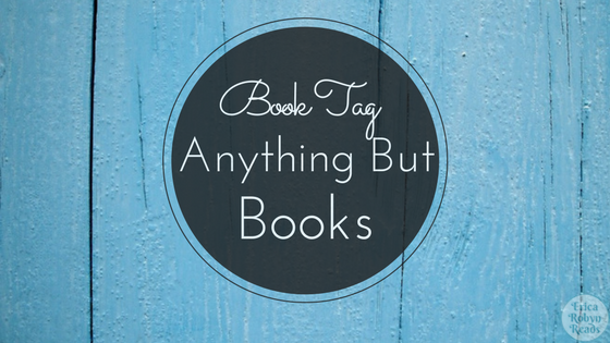 Anything But Books Book Tag
