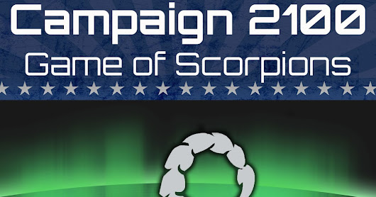 The Big Ideas of Campaign 2100: Game of Scorpions By Larry Hodges: Guest Post! | Live To Read