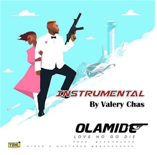 INSTRUMENTAL: Olamide - Love No Go Die [Prod. Valery Chas]