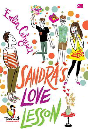 Hati Sandra hancur ketika dengan mata kepalanya sendiri ia melihat Lucky Sandra's Love Lesson PDF Karya Erlin Cahyadi