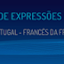 Dicionário de expressões idiomáticas: português e francês