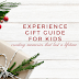 Experience Gift Guide for Kids
