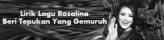 Lirik Lagu Rosalina - Beri Tepukan Yang Gemuruh