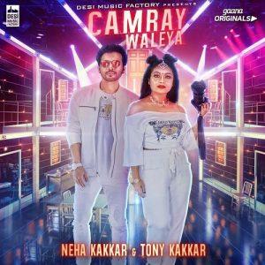 Camray Waleya – Neha Kakkar Pop