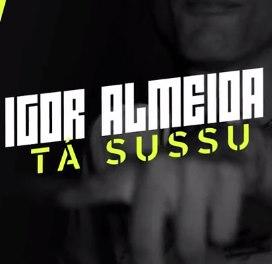 Baixar Ta Susu MC Igor Almeida Mp3 Gratis