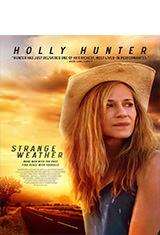 Strange Weather (2016) WEB-DL 1080p Latino AC3 5.1 / Español Castellano AC3 5.1 / ingles AC3 5.1