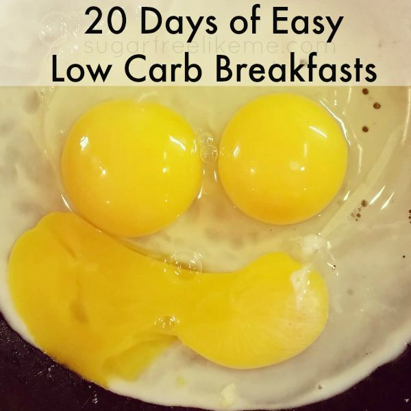Sugar Free Like Me 20 Days Of Easy Low Carb Breakfasts