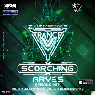 Download-SCORCHING-ARYes-Episode-027-DJ-ARYA-aka-Jignesh-Shah