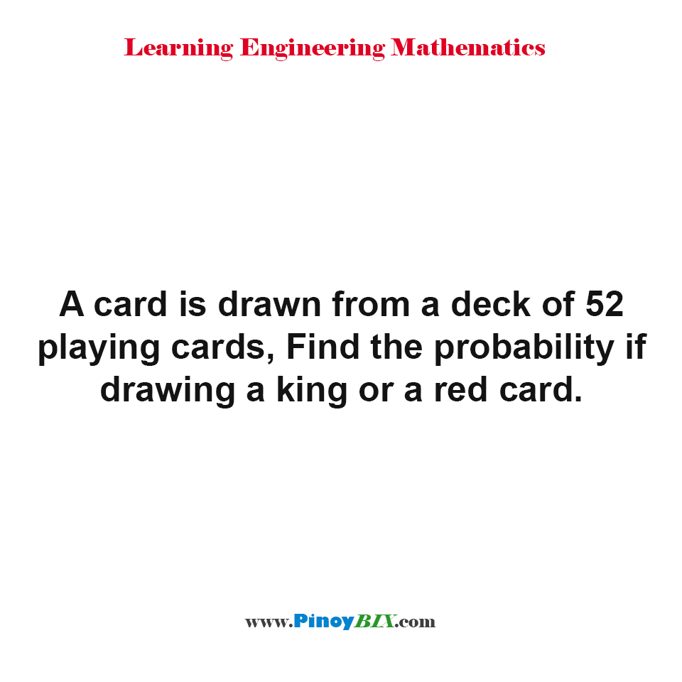 Find the probability of drawing a king or a red card in a deck of 52 cards
