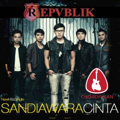 Lirik dan chord Sandiwara Cinta - Repvblik
